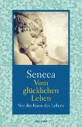 Cover-Bild zu Seneca: Vom glücklichen Leben / Von der Kürze des Lebens