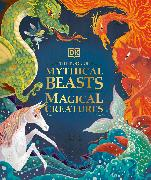 Cover-Bild zu Krensky, Stephen: The Book of Mythical Beasts and Magical Creatures
