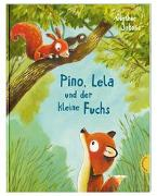 Cover-Bild zu Jakobs, Günther: Pino und Lela: Pino, Lela und der kleine Fuchs