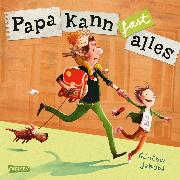 Cover-Bild zu Jakobs, Günther: Papa kann fast alles (eBook)