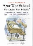 Cover-Bild zu Oor Wee School...Wis a Rare Wee School! von Morrison, Allan