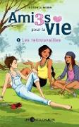 Cover-Bild zu Amies pour la vie 01 : Les retrouvailles (eBook) von Florence Morin