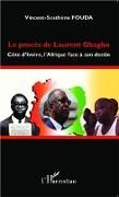Cover-Bild zu Le proces de Laurent Gbagbo (eBook) von Vincent Sosthene Fouda Essomba