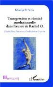 Cover-Bild zu Transgression et identite autofictionnelle dans l'oeuvre de Rachid O (eBook) von Khadija El Achir