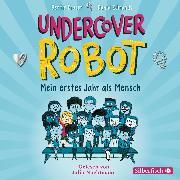 Cover-Bild zu Undercover Robot - Mein erstes Jahr als Mensch (Audio Download) von Edmonds, David