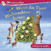 Cover-Bild zu OHRWÜRMCHEN Wenn die Tiere Weihnachten feiern und andere Geschichten (Audio Download) von Schmid, Hans-Christian