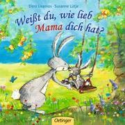 Cover-Bild zu Weißt du, wie lieb Mama dich hat? von Lütje, Susanne