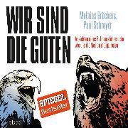 Cover-Bild zu Wir sind die Guten (Audio Download) von Bröckers, Mathias
