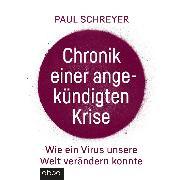 Cover-Bild zu Chronik einer angekündigten Krise (Audio Download) von Schreyer, Paul