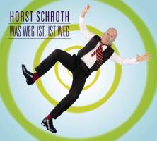 Cover-Bild zu Was weg ist, ist weg von Schroth, Horst