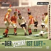 """Cover-Bild zu """"Der Schiri ist Luft"""" von Bärmann, Christian"""