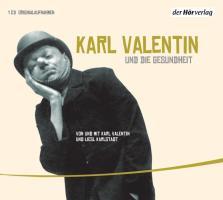 Cover-Bild zu Karl Valentin und die Gesundheit von Valentin, Karl