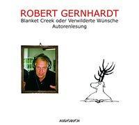 Cover-Bild zu Blanket Creek oder Verwilderte Wünsche von Gernhardt, Robert