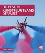 Cover-Bild zu Die besten Kunstflugteams der Welt von Laumanns, Horst W.