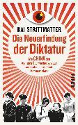 Cover-Bild zu Die Neuerfindung der Diktatur von Strittmatter, Kai