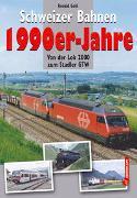 Cover-Bild zu Gohl, Ronald: Schweizer Bahnen 1990er-Jahre