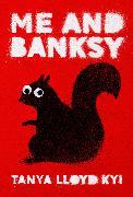 Cover-Bild zu Me and Banksy (eBook) von Lloyd Kyi, Tanya