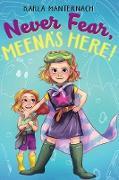 Cover-Bild zu Never Fear, Meena's Here! (eBook) von Manternach, Karla