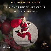 Cover-Bild zu B. J. Harrison Reads A Kidnapped Santa Claus (Audio Download)