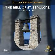 Cover-Bild zu B. J. Harrison Reads The Bell of St. Sépulcre (Audio Download)