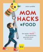 Cover-Bild zu Mom Hacks - Food von Lanzke, Julia