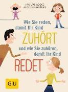 Cover-Bild zu Wie Sie reden, damit Ihr Kind zuhört und wie Sie zuhören, damit Ihr Kind redet von Rogge, Jan-Uwe