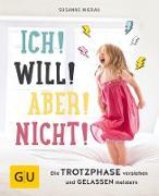 Cover-Bild zu Ich! Will! Aber! Nicht! (eBook) von Mierau, Susanne