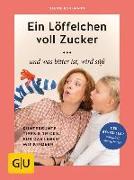 Cover-Bild zu Ein Löffelchen voll Zucker ... und was bitter ist, wird süß von Bohlmann, Sabine