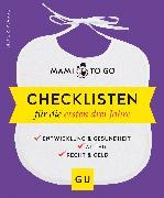 Cover-Bild zu Mami to go - Checklisten für die ersten drei Jahre (eBook) von Plagge, Silke R.