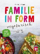 Cover-Bild zu Familie in Form - vegetarisch (eBook) von Cramm, Dagmar von