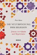 Cover-Bild zu Moore, Peter: Die Neuerfindung der Religion