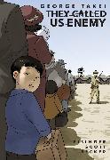 Cover-Bild zu Takei, George: They Called Us Enemy