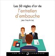Cover-Bild zu Les 50 règles d'or de l'entretien d'embauche