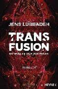 Cover-Bild zu Transfusion - Sie wollen dich nur heilen von Lubbadeh, Jens