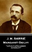"""Cover-Bild zu Barrie, James Matthew: J.M. Barrie - Margaret Ogilvy: """"Life is a long lesson in humility"""""""