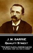 """Cover-Bild zu Barrie, James Matthew: J.M. Barrie - Quality Street: """"The best place a person can die, is where they die for others!"""