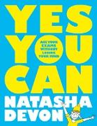Cover-Bild zu Yes You Can: Ace Your Exams Without Losing Your Mind (eBook) von Devon, Natasha