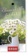 Cover-Bild zu Blumengrüße für dich von Groh Redaktionsteam (Hrsg.)