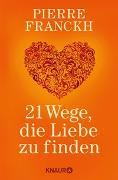 Cover-Bild zu 21 Wege, die Liebe zu finden von Franckh, Pierre