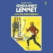 Cover-Bild zu Geheimagent Lennet, Folge 3: Geheimagent Lennet und die Astronauten (Audio Download) von X, Leutnant