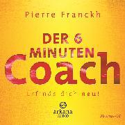 Cover-Bild zu Der 6 Minuten Coach - Erfinde dich neu (Audio Download) von Franckh, Pierre