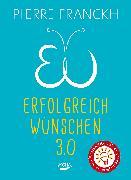 Cover-Bild zu Erfolgreich wünschen 3.0 (eBook) von Franckh, Pierre