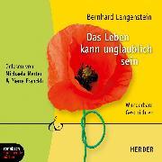 Cover-Bild zu Das Leben kann unglaublich sein - Wunderbare Geschichten (Gekürzt) (Audio Download) von Langenstein, Bernhard