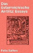 Cover-Bild zu Das österreichische Antlitz: Essays (eBook) von Salten, Felix