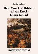 Cover-Bild zu Herr Wenzel auf Rehberg und sein Knecht Kaspar Dinckel (eBook) von Salten, Felix