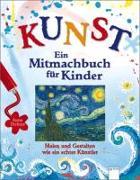 Cover-Bild zu Dickins, Rosie: KUNST - Ein Mitmachbuch für Kinder