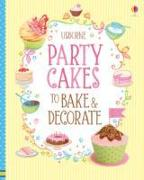 Cover-Bild zu Wheatley, Abigail: Party Cakes to Bake and Decorate