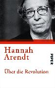 Cover-Bild zu Arendt, Hannah: Über die Revolution