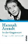 Cover-Bild zu Arendt, Hannah: In der Gegenwart