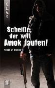 Cover-Bild zu K.L.A.R. - Taschenbuch: Scheiße, der will Amok laufen! von Degener, Volker W.